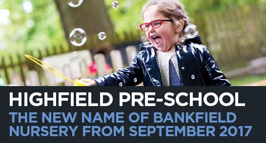 Bankfield to Become Highfield Pre-School