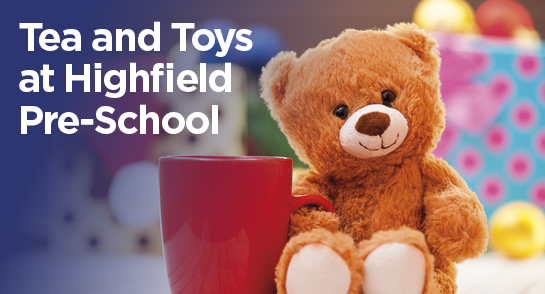 Tea and Toys - Highfield Pre-School